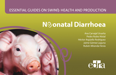 Essential Guides on Swine Health and Production. Neonatal Diarrhoea (9788417640149)