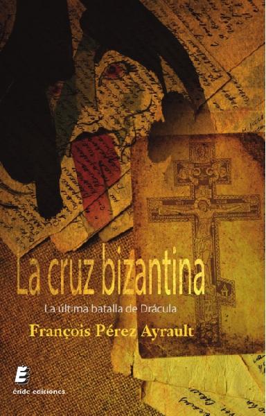 La cruz bizantina   «La última batalla de Drácula»