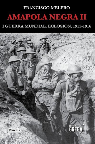 Amapola negra II   «I Guerra Mundial. Eclosión, 1915-1916»