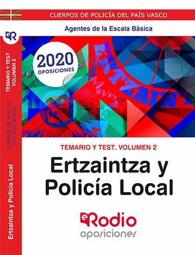 Temario y Test. Volumen 2. Ertzaintza Y Policía local. Agentes de la Escala Básica.