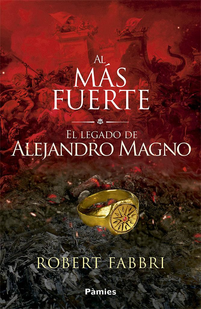 Al más fuerte «El legado de Alejandro Magno»
