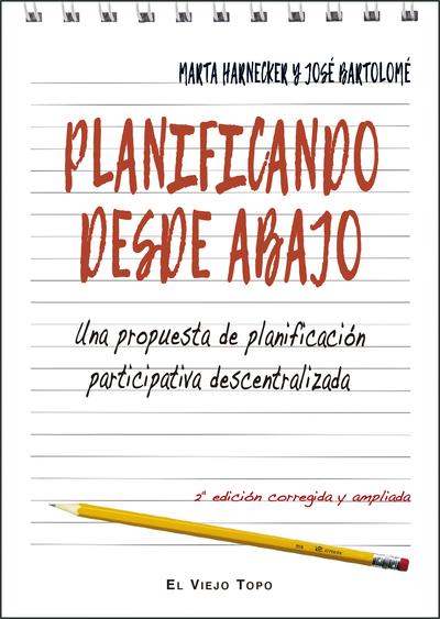 Planificando desde abajo   «Una propuesta de planificación participativa descentralizada. 2da. edición corregida y ampliada»