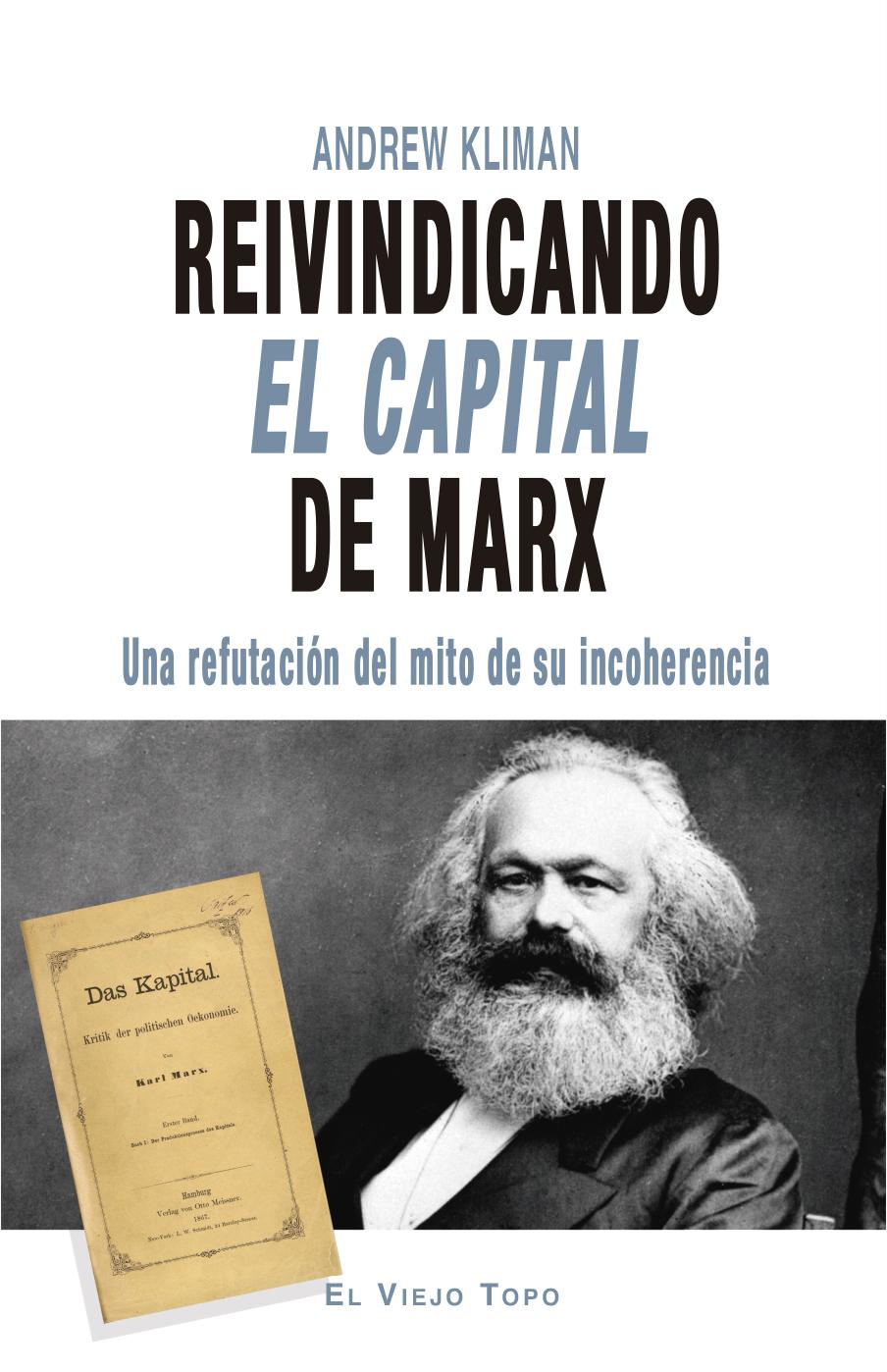 Reivindicando El Capital de Marx   «Una refutación del mito de su incoherencia»