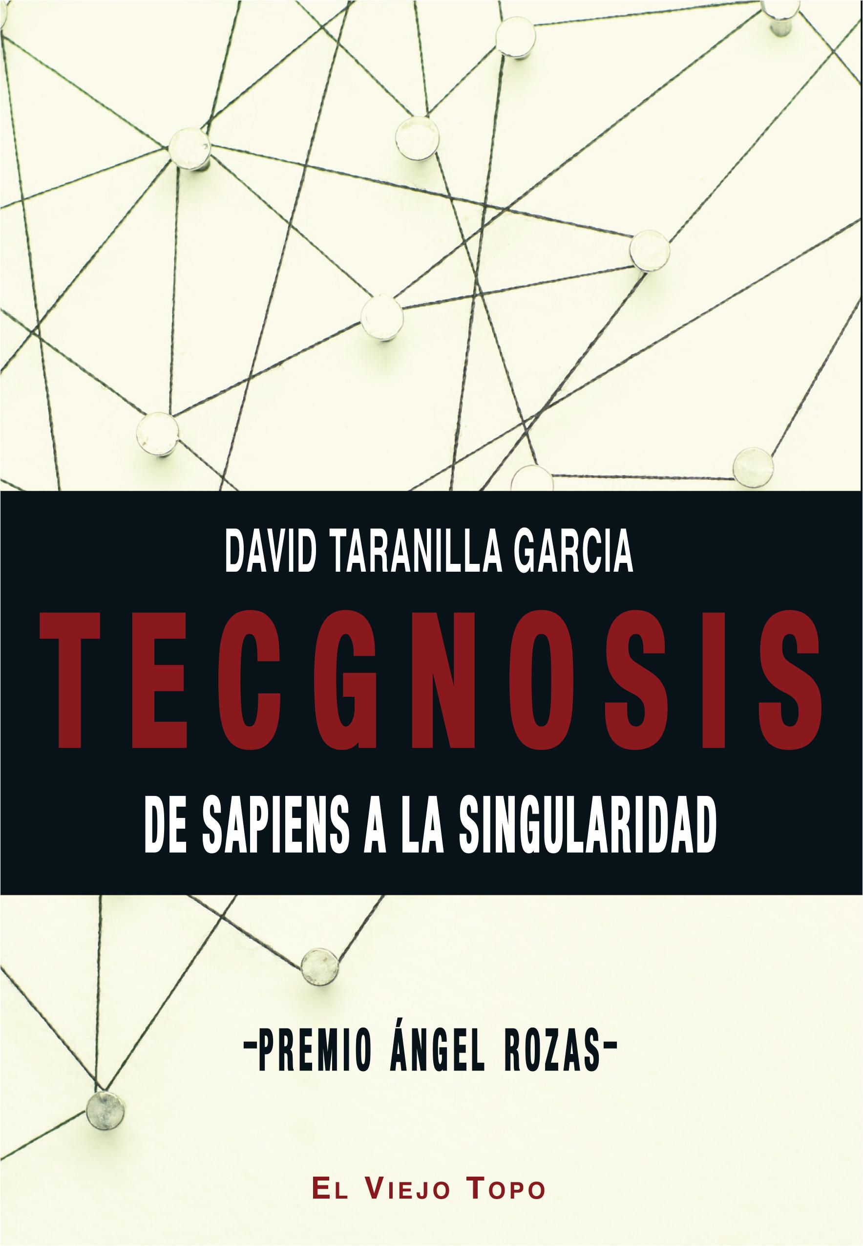 Tecgnosis   «De sapiens a la singularidad»