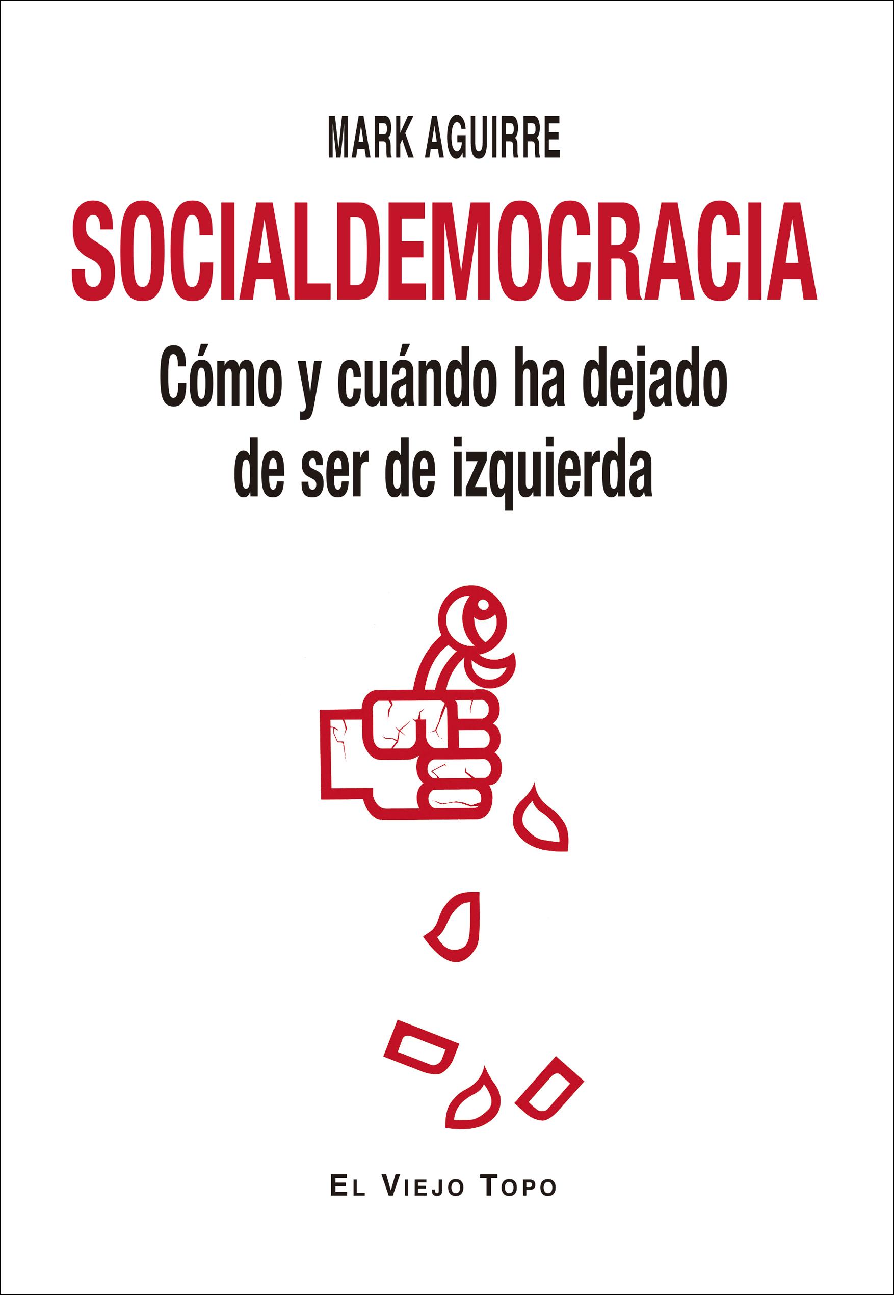 Socialdemocracia   «Cómo y cuándo ha dejado de ser de izquierda»