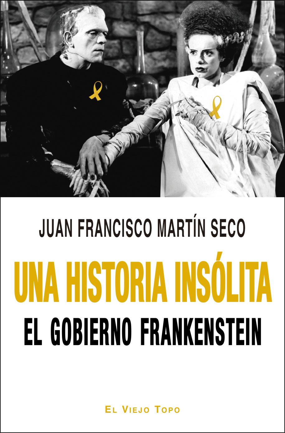 Una historia insólita   «El Gobierno Frankenstein»