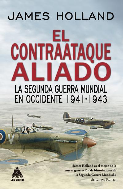 El contraataque aliado   «La Segunda Guerra Mundial en Occidente 1941-1943»
