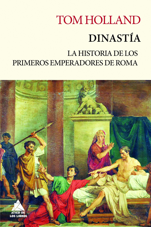 DINASTÍA - RÚSTICA «LA HISTORIA DE LOS PRIMEROS EMPERADORES DE ROMA»