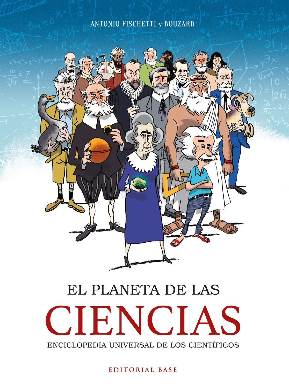 El planeta de las ciencias   «Enciclopedia universal de los científicos»