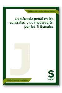 CLAUSULA PENAL EN CONTRATOS Y SU MODERACION POR LOS TRIBUNA