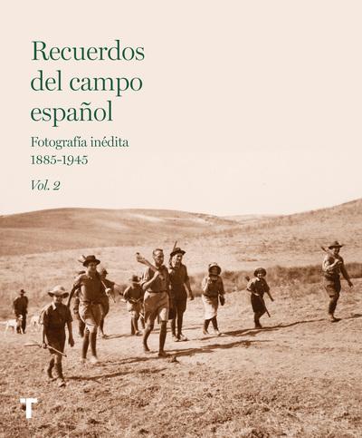 Recuerdos del campo español Vol.2   «Fotografía inédita 1885-1945»