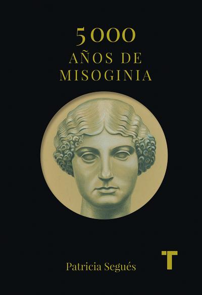 5.000 años de misoginia   «Los primeros 3.000 años en el Mediterraneo»