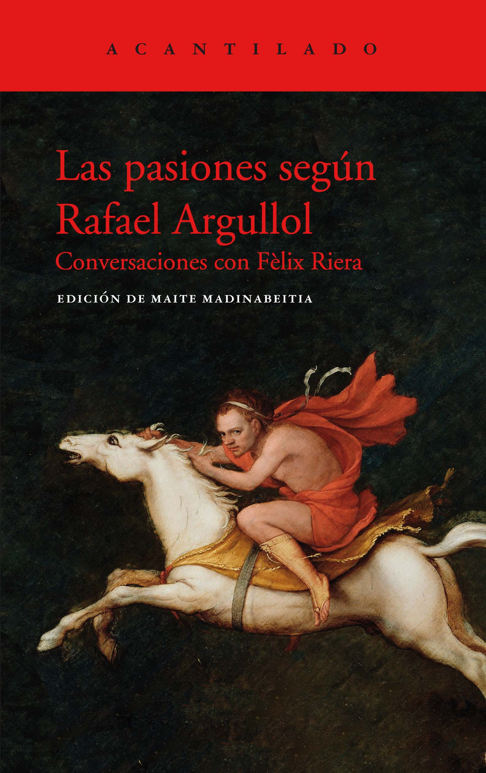 Las pasiones según Rafael Argullol   «Conversaciones con Fèlix Riera»