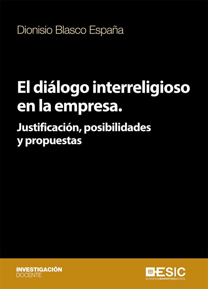 El diálogo interreligioso en la empresa   «Justificación, posibilidades y propuestas»