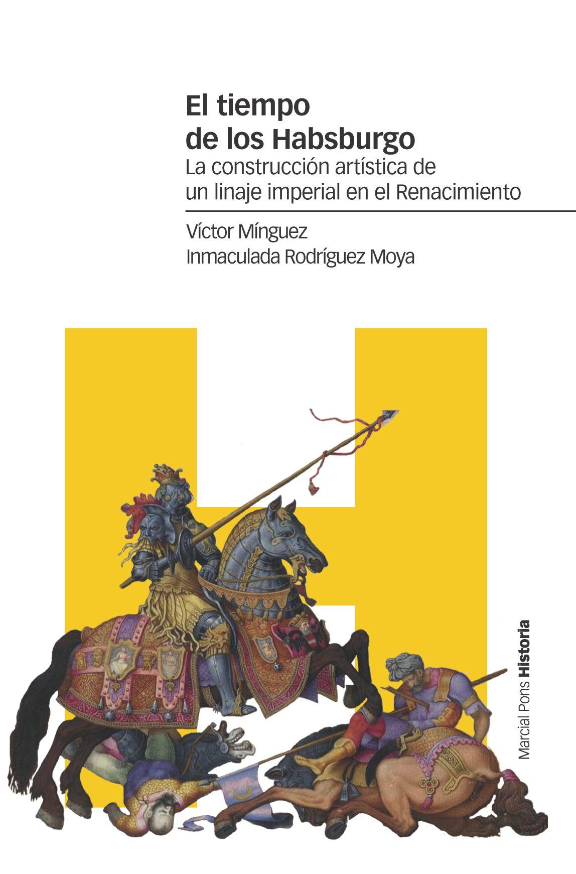El tiempo de los Habsburgo   «La construcción artística de un linaje imperial en el Renacimiento»
