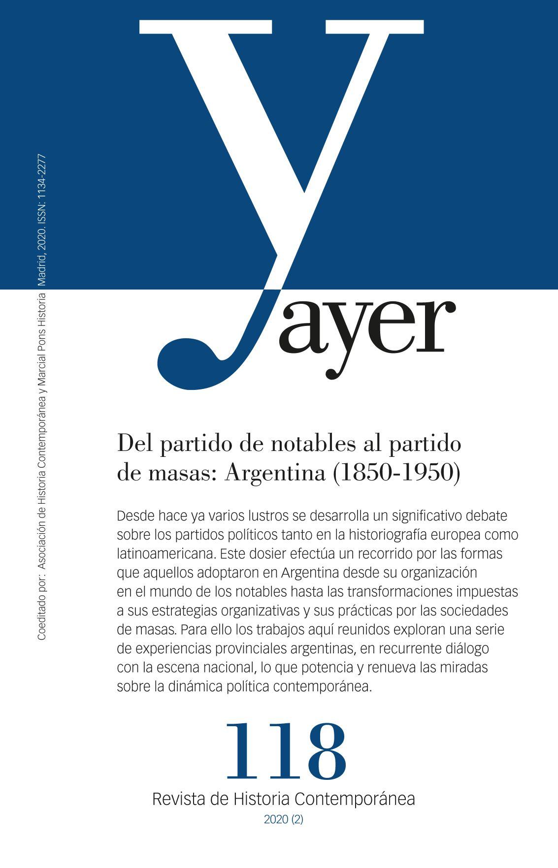 Del partido de notables al partido de masas: Argentina (1850-1950)   «Ayer 118»