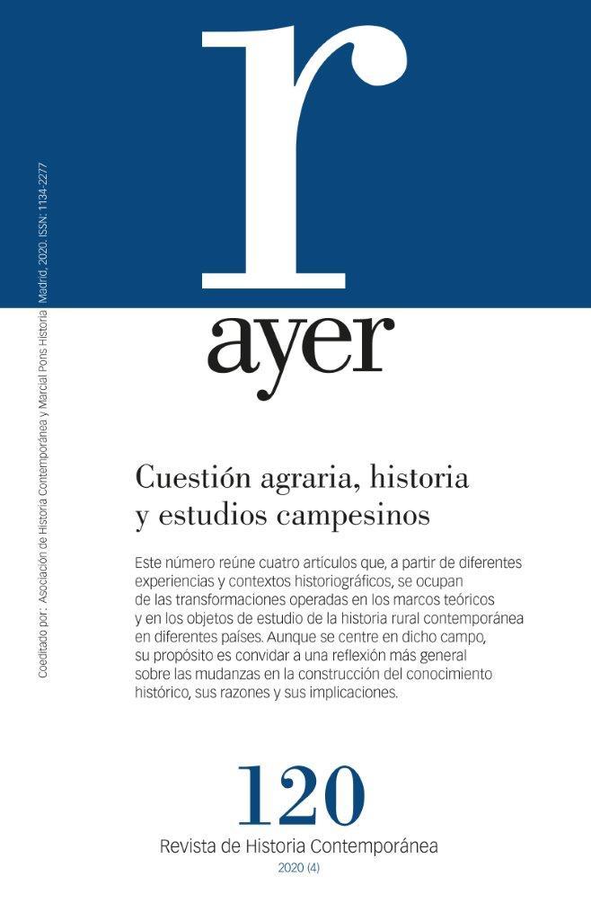 Cuestión agraria, historia y estudios campesinos   «Ayer 120»