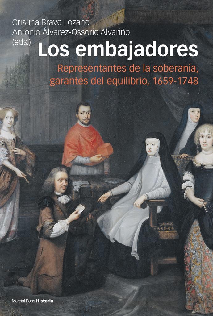 Los embajadores   «Representantes de la soberanía, garantes del equilibrio, 1659-1748»