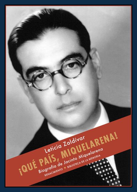 ¡Qué país, Miquelarena!   «Biografía de Jacinto Miquelarena»