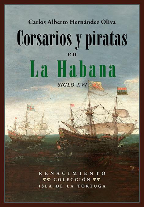 Corsarios y piratas en La Habana   «Siglo XVI»