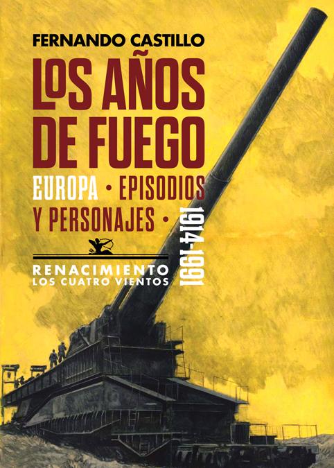 Los años de fuego   «Europa, episodios y personajes. 1914-1991»