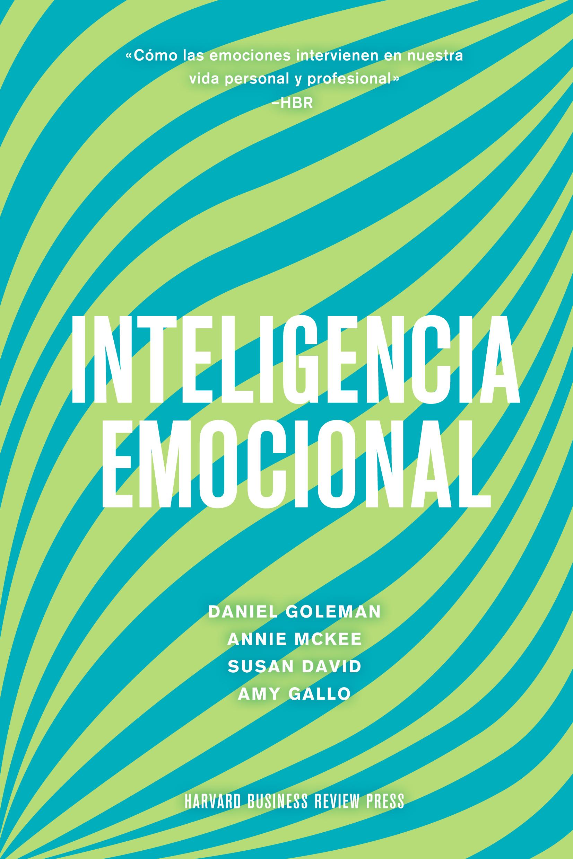 Inteligencia emocional   «Cómo las emociones intervienen en nuestra  vida personal y profesional»