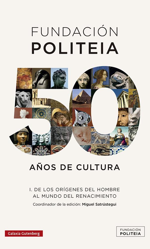Politeia. 50 años de cultura (1969-2019)- I   «De los orígenes del hombre al mundo del Renacimiento»
