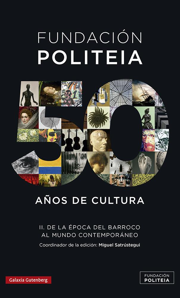 Politeia- 50 años de cultura (1969-2019)- II   «De la época del Barroco al mundo contemporáneo»