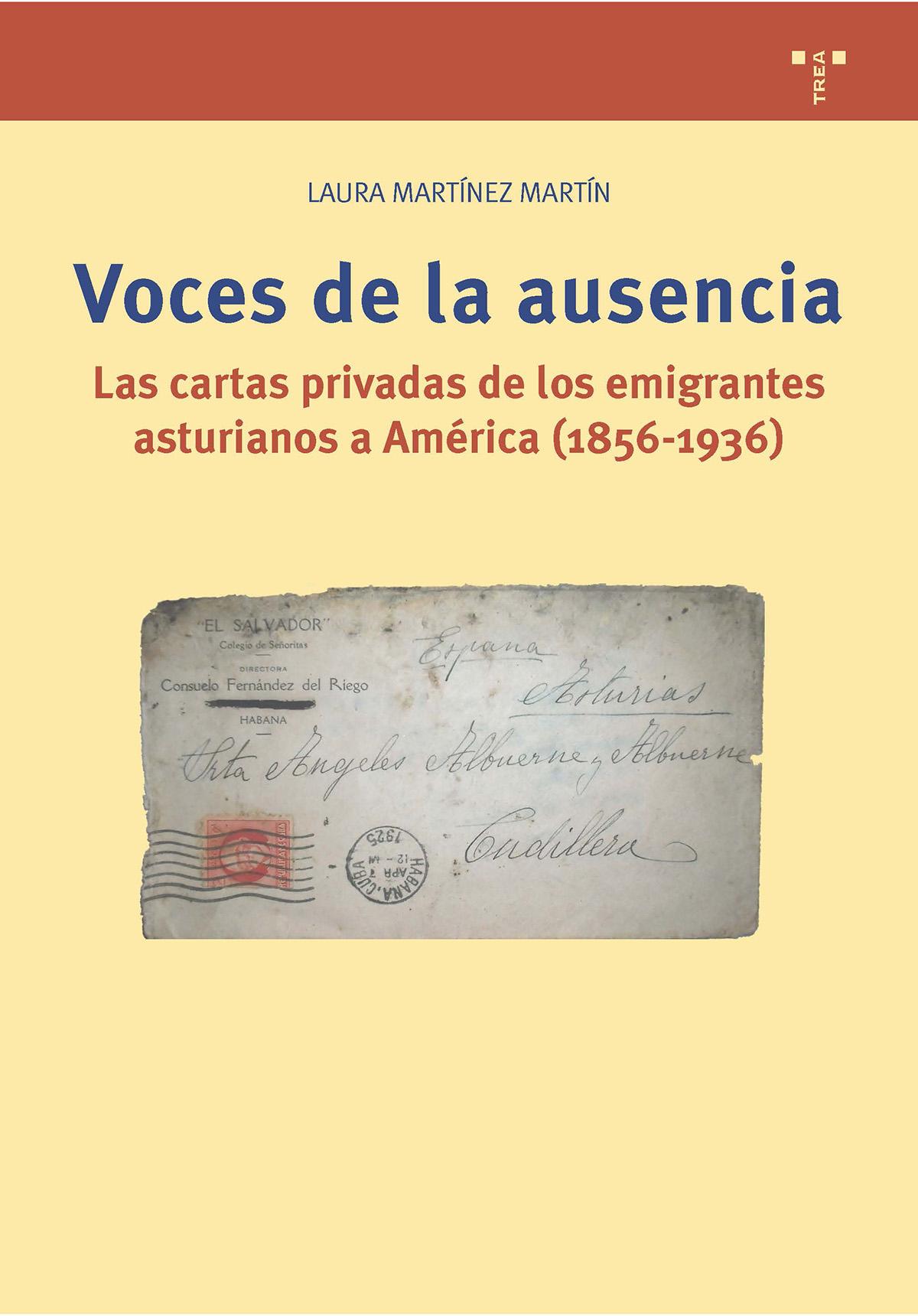 Voces de la ausencia   «Las cartas privadas de los emigrantes asturianos a América (1856-1936)»