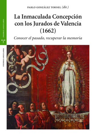 La Inmaculada Concepción con los Jurados de Valencia (1662)   «Conocer el pasado, recuperar la memoria»