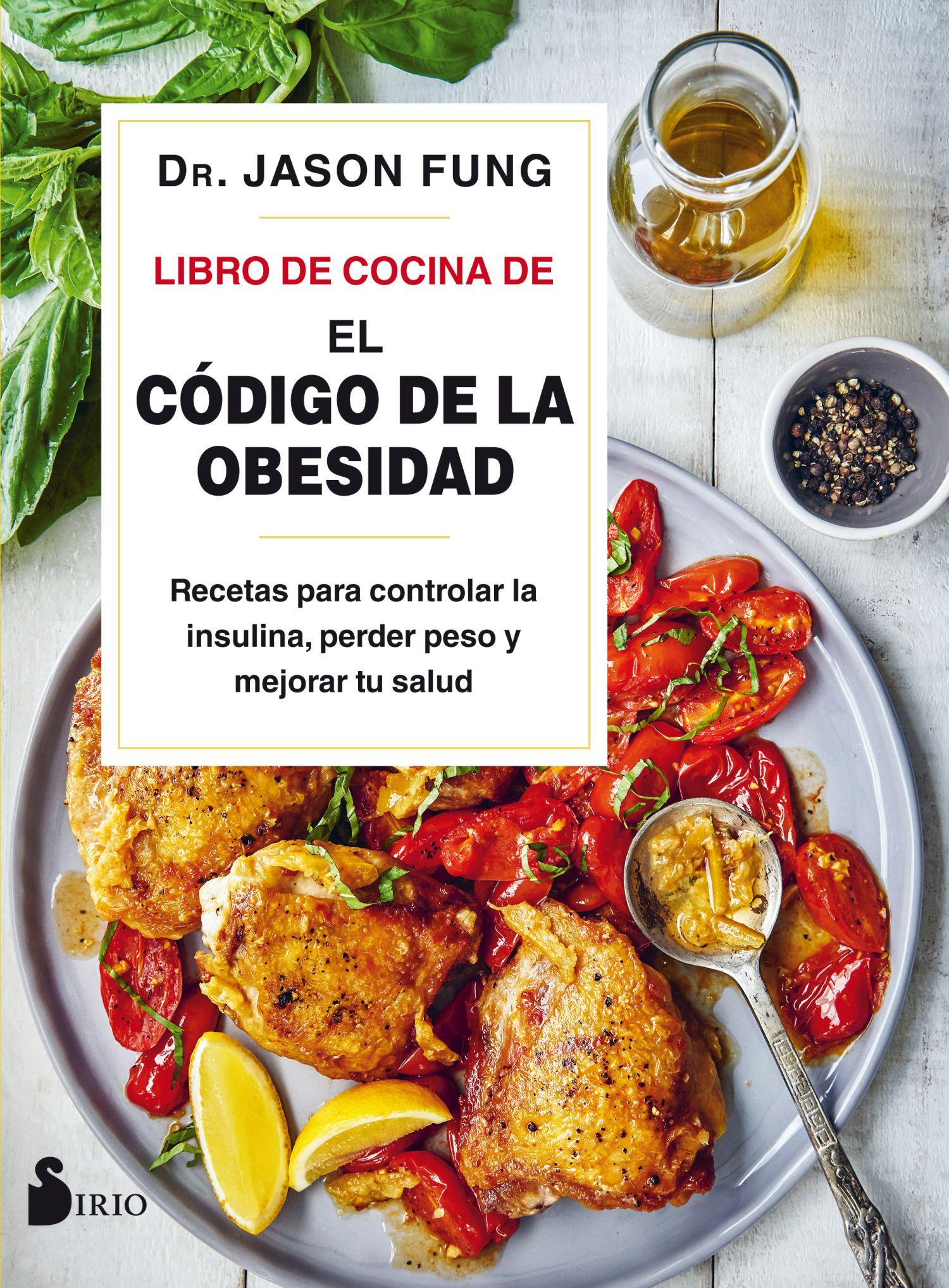 Libro de Cocina de El código de la obesidad   «Recetas para controlar la insulina, perder peso y mejorar tu salud»