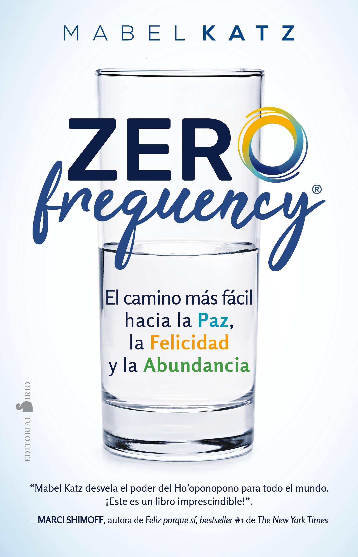 Zero Frequency   «El camino más fácil hacia la paz, la felicidad y la abundancia»
