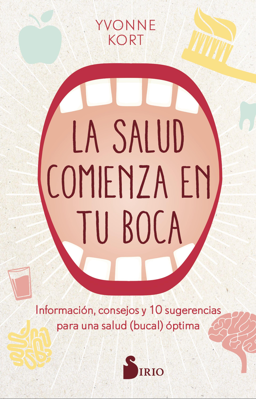 LA SALUD COMIENZA EN LA BOCA   «Información, consejos y diez sugerencias para una salud (bucal) óptima»