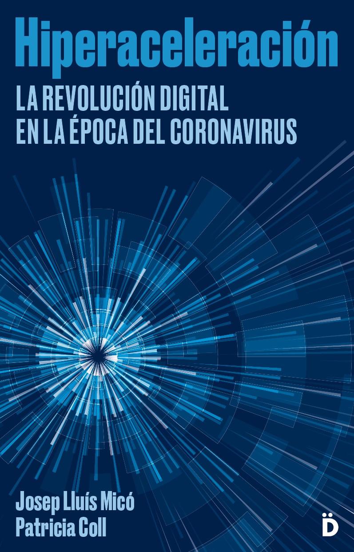 Hiperaceleración   «La revolución digital en la época del coronavirus»