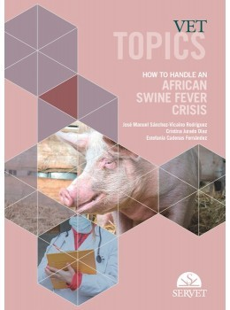 Vet Topics. How to Handle an African Swine Fever Crisis (9788418020018)