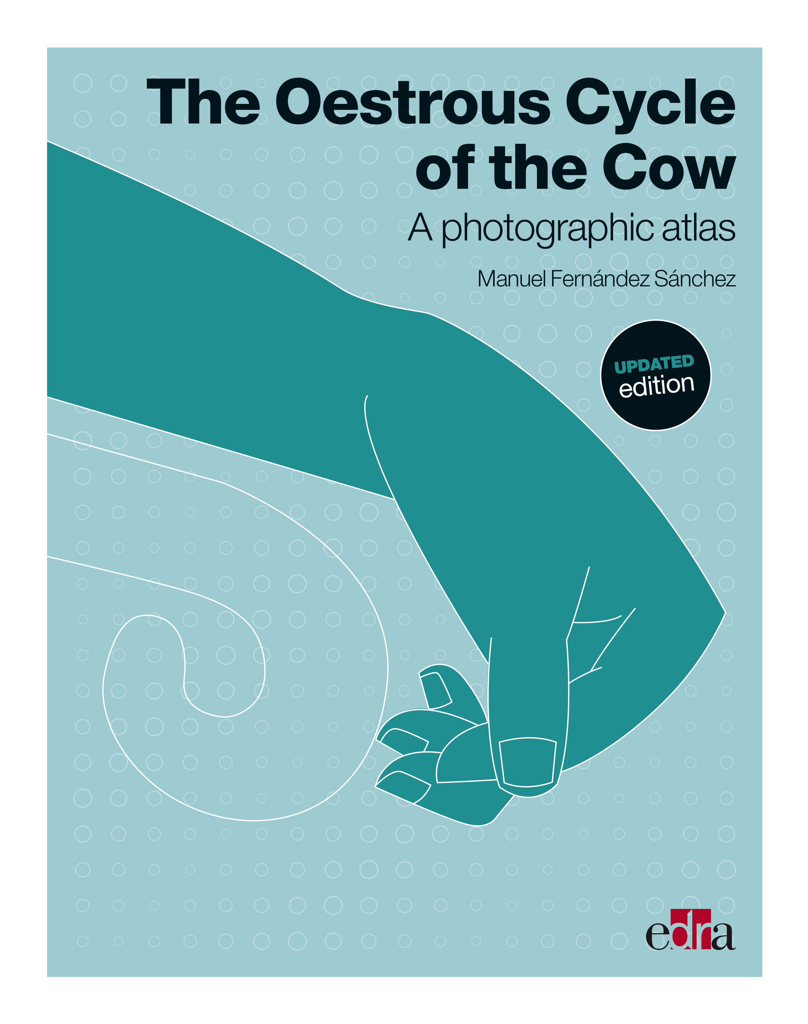 The Oestrous Cycle of the Cow. Updated edition