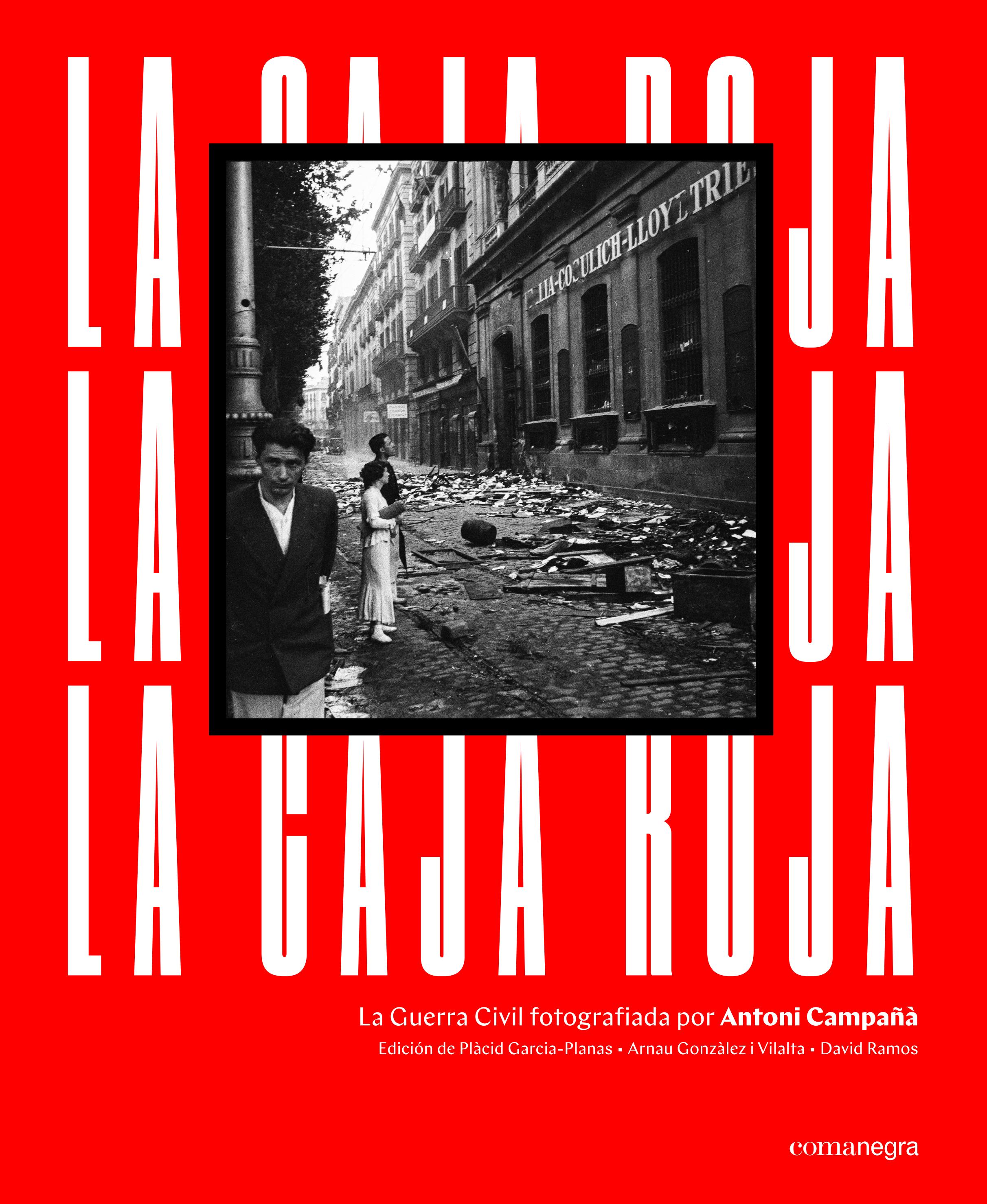 La caja roja   «La Guerra Civil fotografiada por Antoni Campañà»