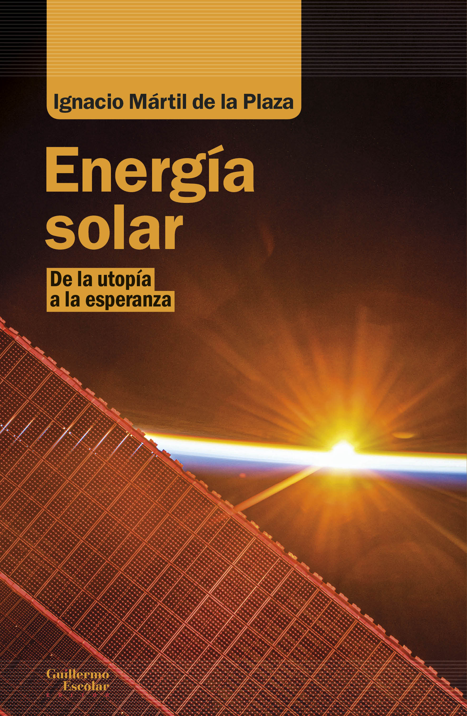 Energía solar «De la utopía a la esperanza»