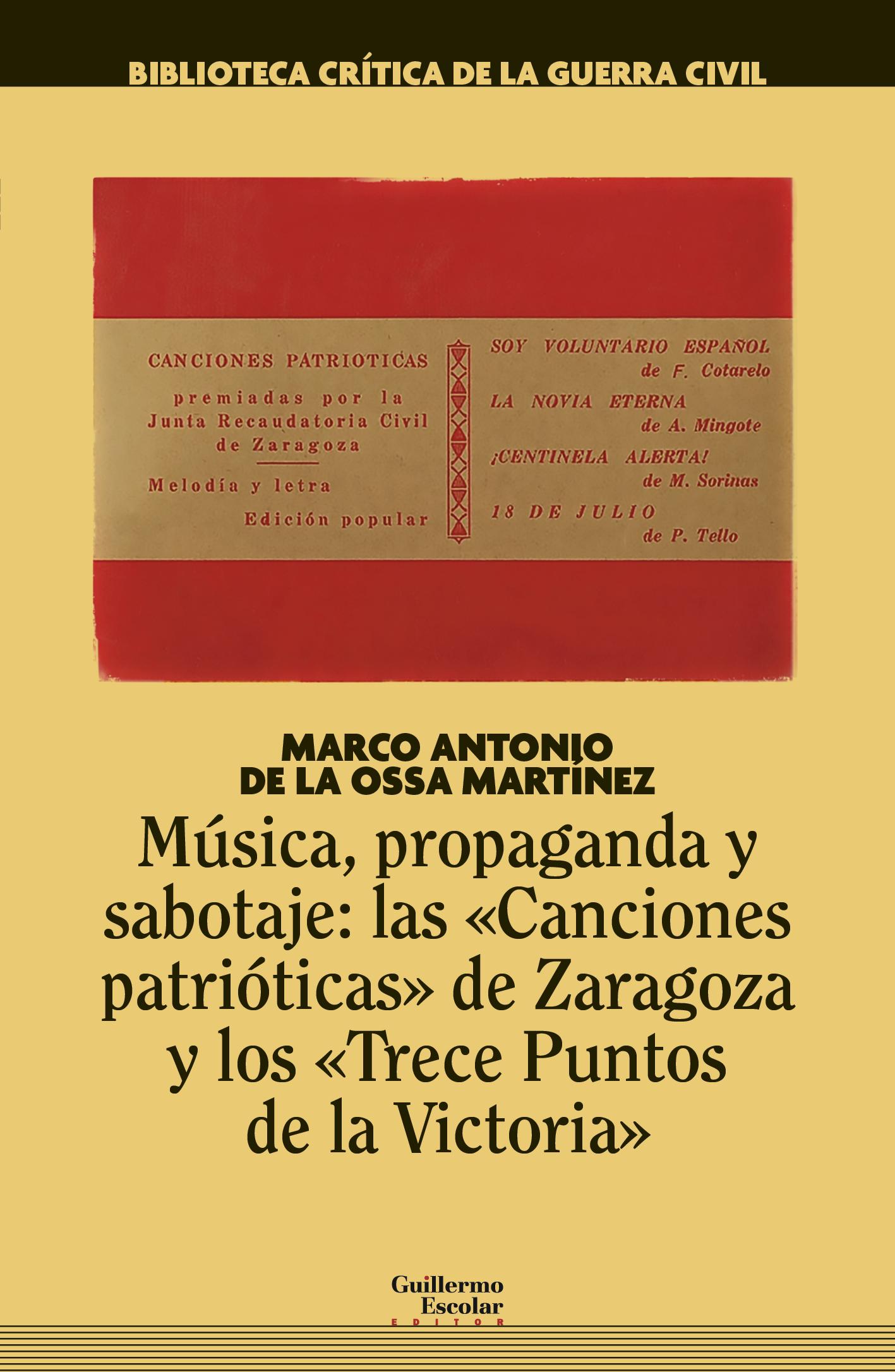 Música, propaganda y sabotaje: las Canciones patrióticas de Zaragoza «...y los Trece Puntos de la Victoria»