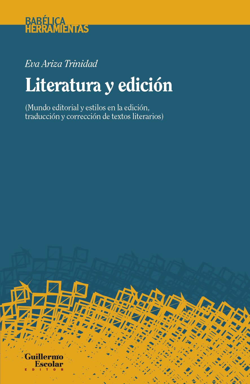 Literatura y edición «Mundo editorial y estilos de edición, traducción y corrección de textos literar»