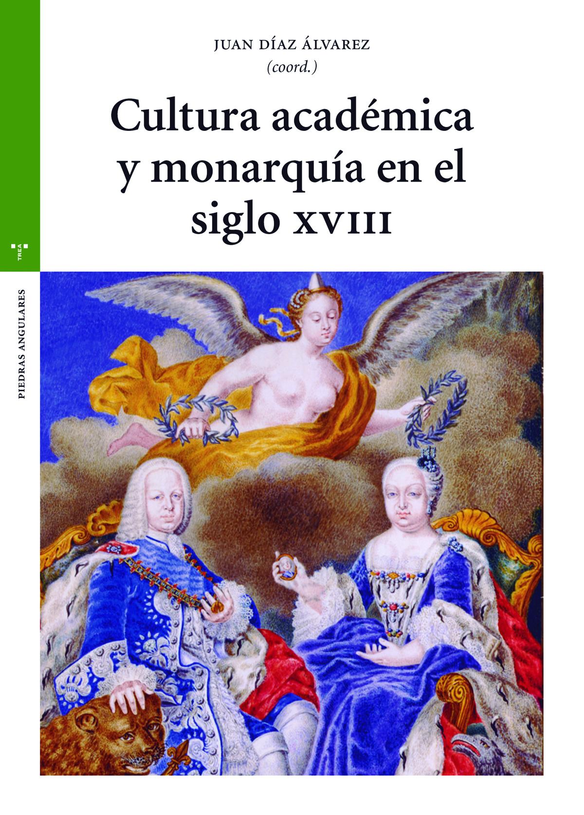 Cultura académica y monarquía en el siglo XVIII