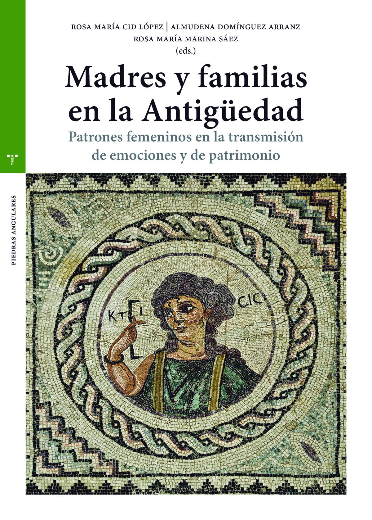 Madres y familias en la Antigüedad   «Patrones femeninos en la transmisión de emociones y de patrimonio»