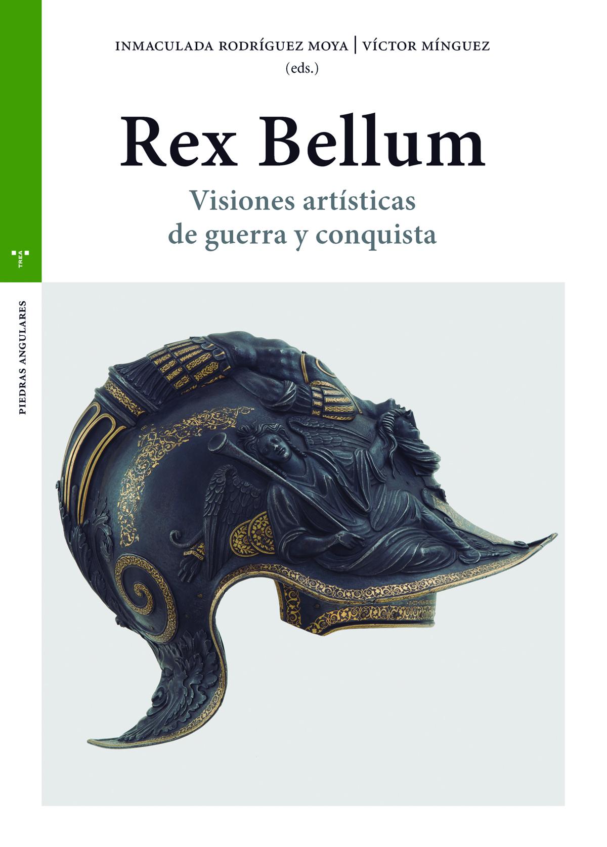 Rex Bellum   «Visiones artísticas de guerra y conquista»