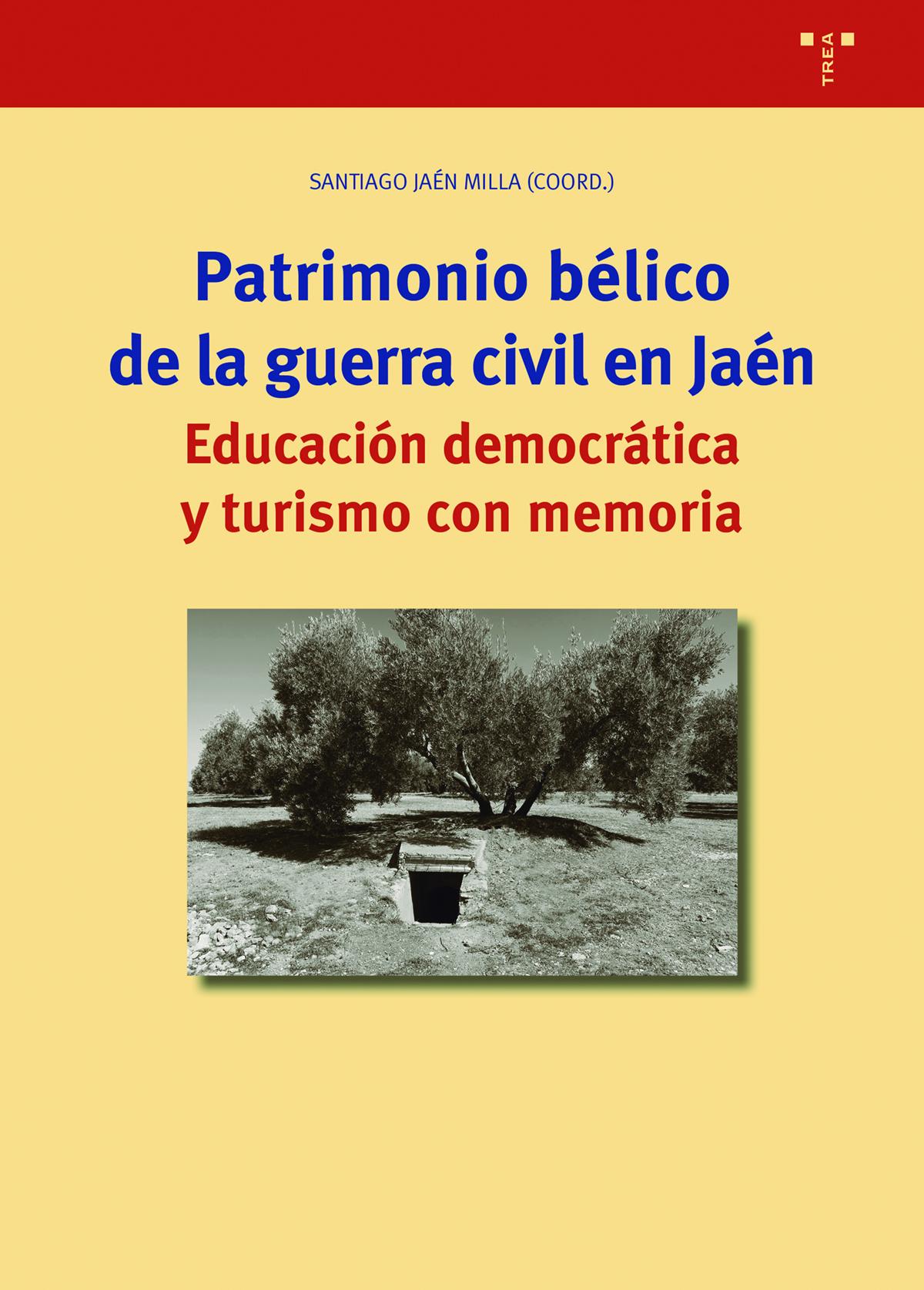 Patrimonio bélico en la guerra civil en Jaén   «Educación democrática y turismo con memoria»