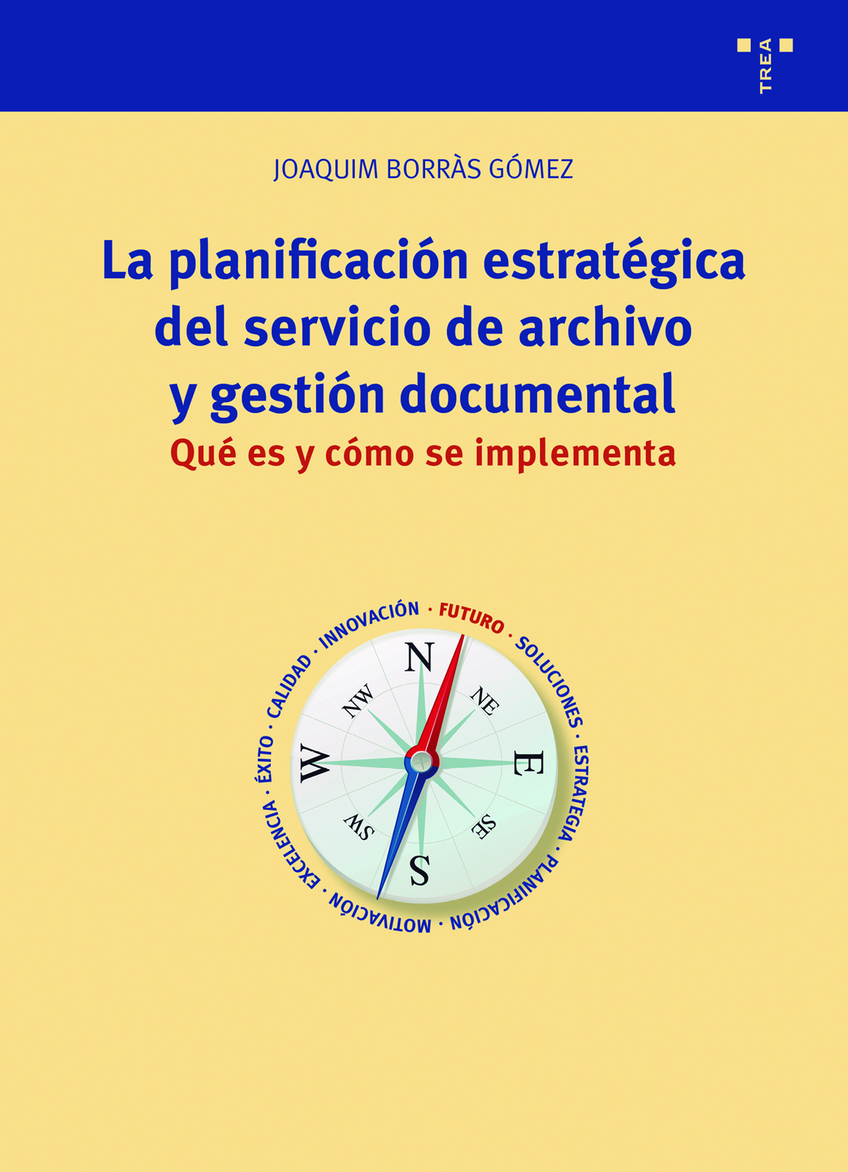 La planificación estratégica del servicio de archivo y gestión documental   «Qué es y cómo se implementa»