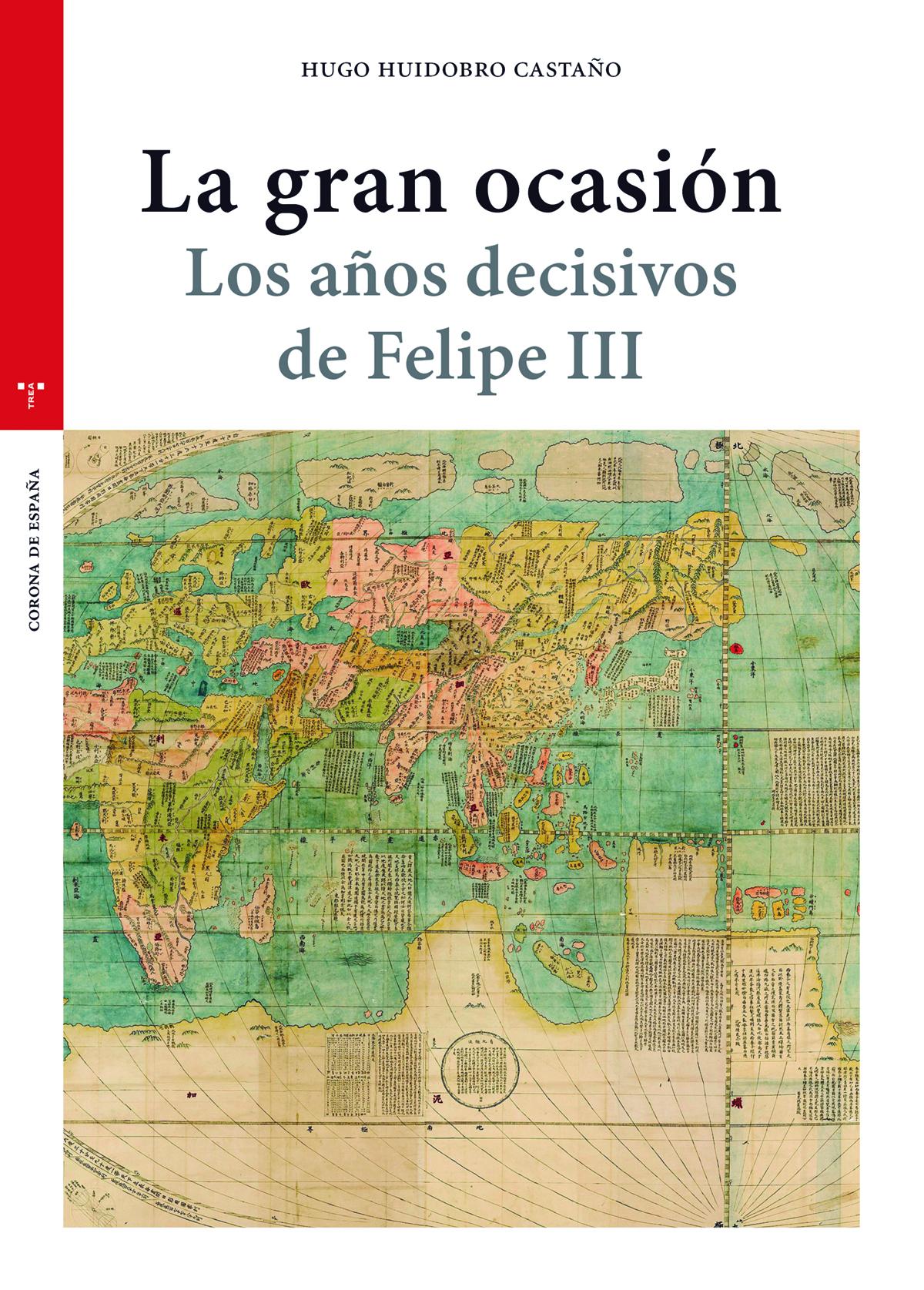 La gran ocasión   «Los años decisivos de Felipe III»