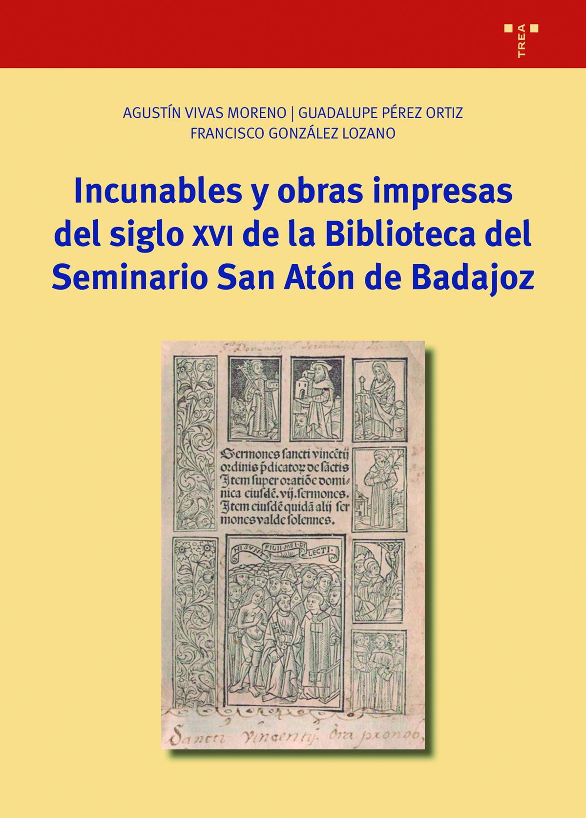 Incunables y obras impresas del siglo XVI de la Biblioteca del Seminario San Atón de Badajoz