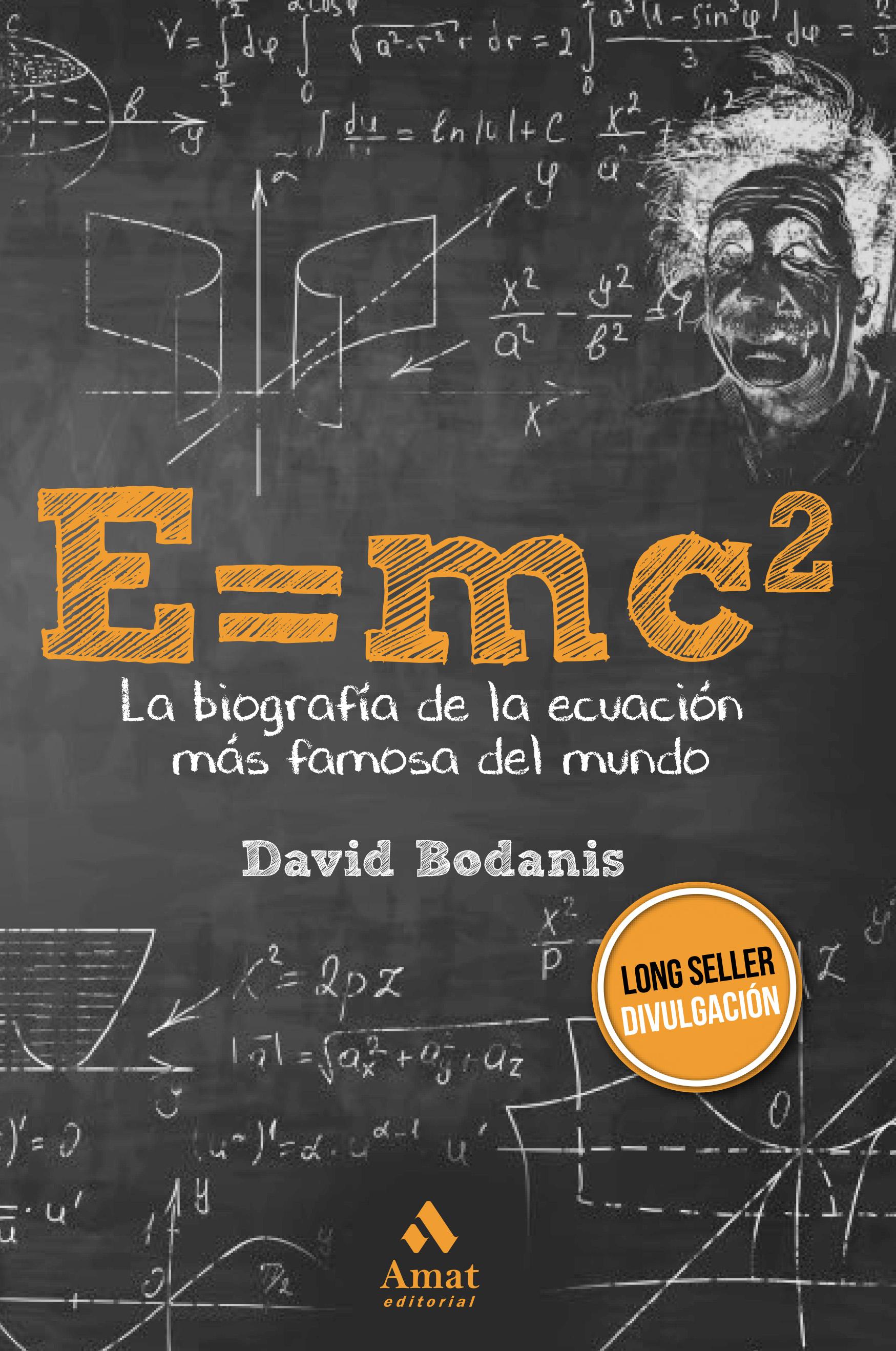 E=MC2   «La biografía de la ecuación más famosa del mundo»