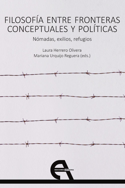 Filosofía entre fronteras conceptuales y políticas. Nómadas, exilios, refugios