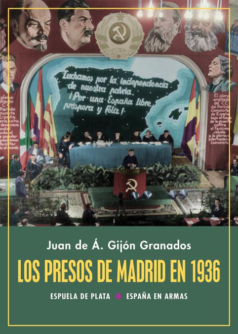 Los presos de Madrid en 1936   «La historia de las ejecuciones extrajudiciales de las cárceles del Gobierno Largo Caballero en los alrededores de Madrid»